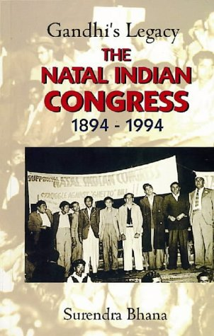 Gandhi's Legacy: The Natal Indian Congress 1894-1994