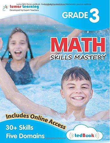 Lumos Skills Mastery tedBook - Grade 3 Math: Standards-based Mathematics practice workbook