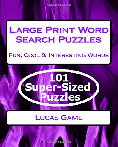 Large Print Word Search Puzzles: Fun, Cool & Interesting Words ebook