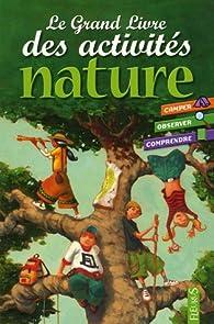 Le Grand Livre des activités nature par Bénédicte Boudassou
