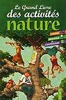 Le Grand Livre des activités nature par Boudassou