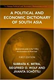 A Political and Economic Dictionary of South Asia (Political and Economic Dictionaries), Subrata Mitra, 185743210X