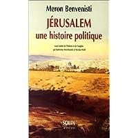 JÉRUSALEM UNE HISTOIRE POLITIQUE