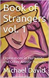 Book of Strangers vol. 1: Explorations in Humanity and Other Artistic Pursuits