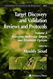 Target Discovery and Validation: Reviews and Protocols : Volume 2: Emerging Molecular Targets and Treatment Options, , 1588298906