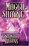 Twilight Begins, Maggie Shayne, 0778322475