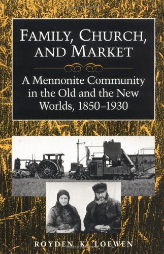 Family, Church, and Market: A Mennonite Community in the Old and the New Worlds, 1850-1930 (Statue of Liberty Ellis Island)