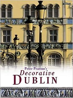 Book Peter Pearson's Decorative Dublin