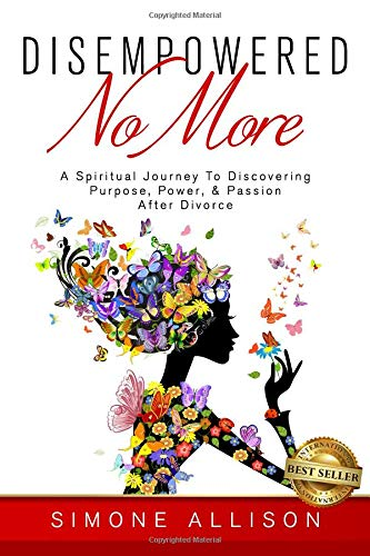 Pdf Self-Help Disempowered No More: A Spiritual Journey to Discovering Purpose, Power, & Passion After Divorce