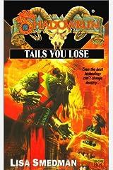 Shadowrun 39: Tails you Lose Mass Market Paperback