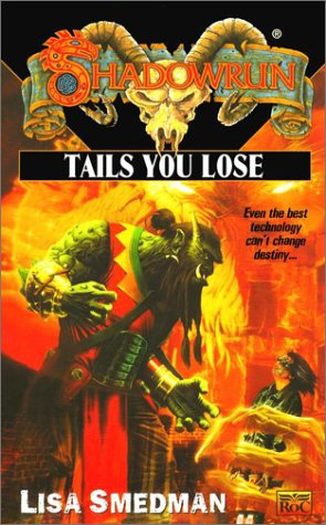 Shadowrun 39: Tails you Lose -  Lisa Smedman, Mass Market Paperback
