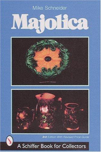 Majolica Pottery (Majolica (Schiffer Book for Collectors))