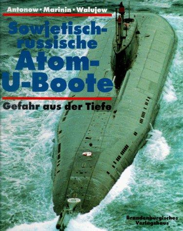 Sowjetisch-russische Atom- U- Boote. Gefahr aus der Tiefe