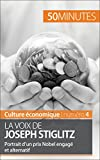 La voix de Joseph Stiglitz: Portrait d'un prix Nobel engagé et alternatif (Culture économique t. 4) (French Edition)