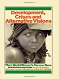 img - for Development Crises and Alternative Visions: Third World Women's Perspectives book / textbook / text book