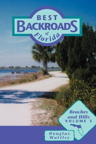 Beaches and Hills (Best Backroads of Florida) by Douglas Waitley - Mall Florida Beach Palm