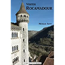 Visiter Rocamadour (French Edition)