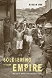 "Simeon Man, ""Soldiering through Empire: Race and the Making of the Decolonizing Pacific"" (U California Press, 2018)"