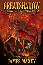 Greatshadow: Book One of the Dragon Apocalypse