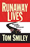 Runaway Lives: Overcoming Emotional Undercurrents