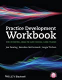 Practice Development Workbook for Nursing, Healthand Social Care Teams