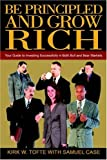 Be Principled and Grow Rich, Kirk W. Tofte, 1403397430