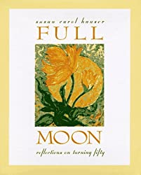 Full Moon: Reflections on Turning Fifty