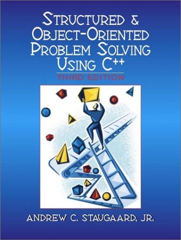 Structured & Object-Oriented Problem Solving Using C++ (3rd Edition)