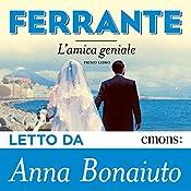 L'amica geniale: volume primo | Elena Ferrante