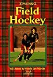 Field Hockey, W. F. Axton and Wendy Lee Martin, 0940279819