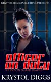 Officer On Duty: The Prison Guard Diaries (The Prison Guard Diaries 1)