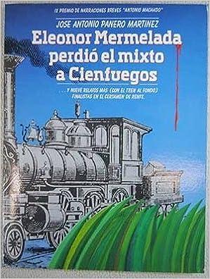 Eleonor Mermelada perdió el mixto a Cienfuegos: Amazon.es: Jose ...