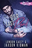 Our Last Road (A St. Skin Novel)