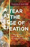 img - for A Tear at the Edge of Creation by Marcelo Gleiser (6-Aug-2013) Paperback book / textbook / text book