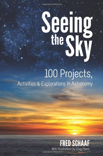 Download Seeing the Sky: 100 Projects, Activities & Explorations in Astronomy (Dover Children's Science Books) pdf epub