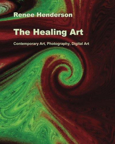 Read Online The Healing Art: Contemporary Art, Photography, Digital Art PDF