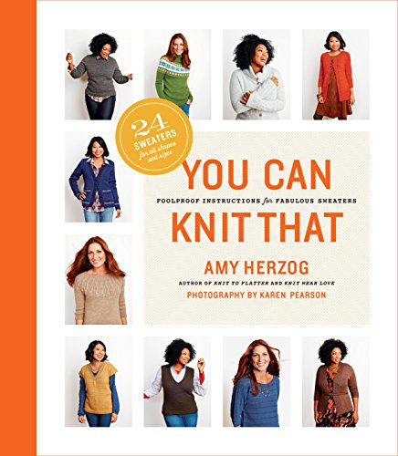 (You Can Knit That: Foolproof Instructions for Fabulous Sweaters)