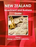 New Zealand Investment and Business Guide, IBP USA, 1438768354