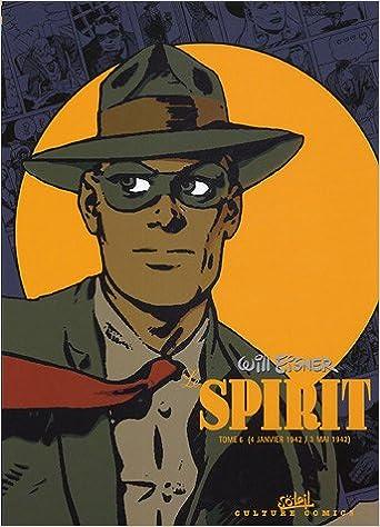 Will Eisner - Le Spirit, tome 6 (4 janvier 1942 - 3 Mai 1942)