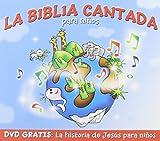 La Biblica Cantada Para Ninos