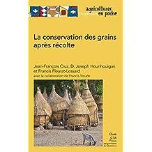 La conservation des grains après récolte (Agricultures tropicales en poche) (French Edition)