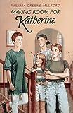 Making Room for Katherine, Philippa Greene Mulford, 0027676528