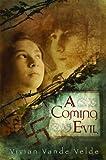 A Coming Evil, Vivian Vande Velde, 0618747818