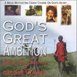 img - for God's Great Ambition: A Mega-Motivating Crash Course on God's Heart book / textbook / text book