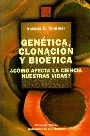 Descargar Libro Genetica, Clonacion Y Bioetica: ¿como Afecta La Ciencia Nuestras Vidas? Sommer