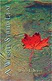 A Whisper Stirred Leaf, David Bushre, 1424138507