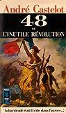 48 ou l'Inutile révolution par André