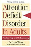 The Attention Deficit Disorder in Adults, Lynn Weiss, 0878339809