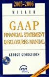 Miller GAAP Financial Statement Disclosures Manual 2005-2006, Georgiades, George B., 0808089722