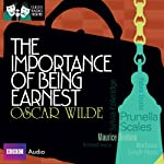 Classic Radio Theatre: The Importance of Being Earnest (Dramatised) | Oscar Wilde